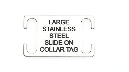 Large Laser Engraved Stainless Steel Slide on Collar Tags